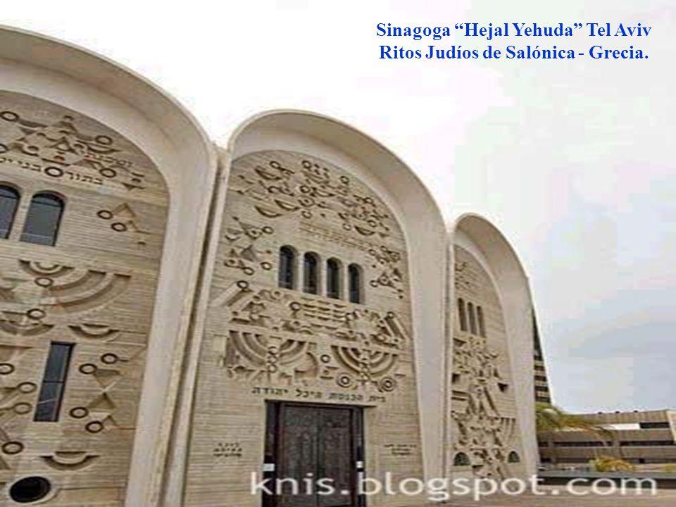 Sinagoga Hejal Yehuda Tel Aviv Ritos Judíos de Salónica - Grecia.