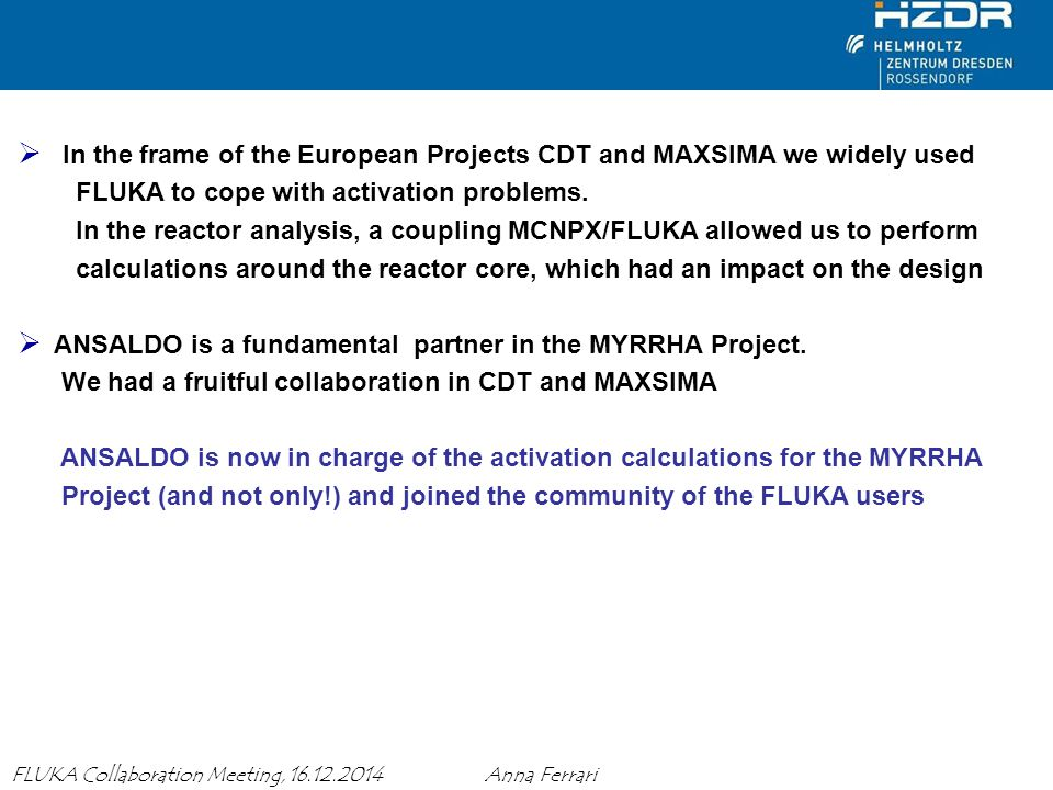 In the frame of the European Projects CDT and MAXSIMA we widely used