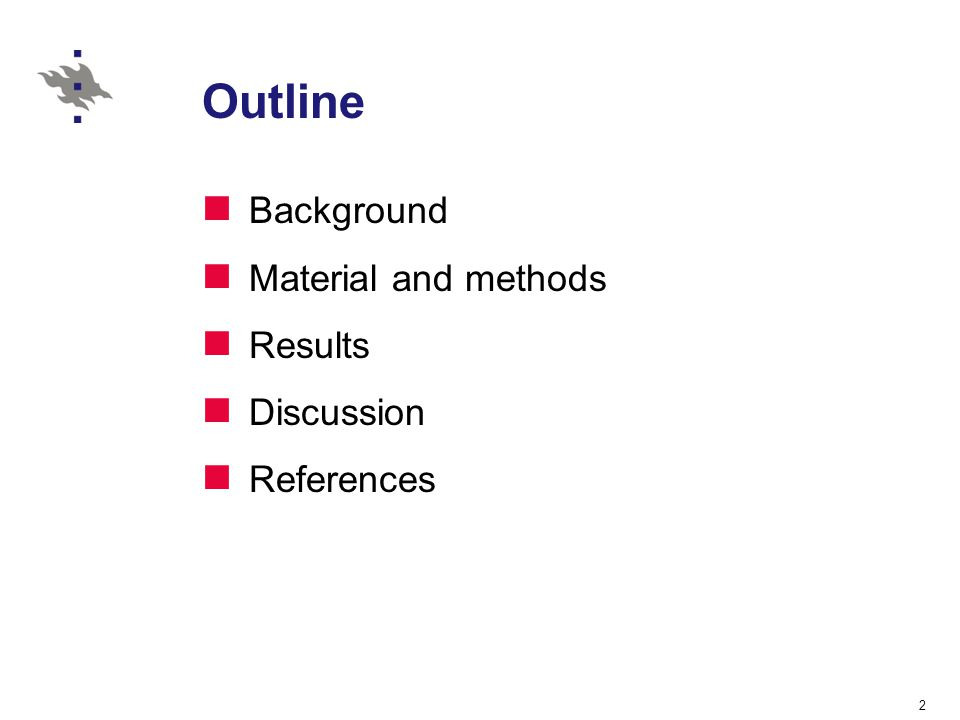 Outline Background Material and methods Results Discussion References