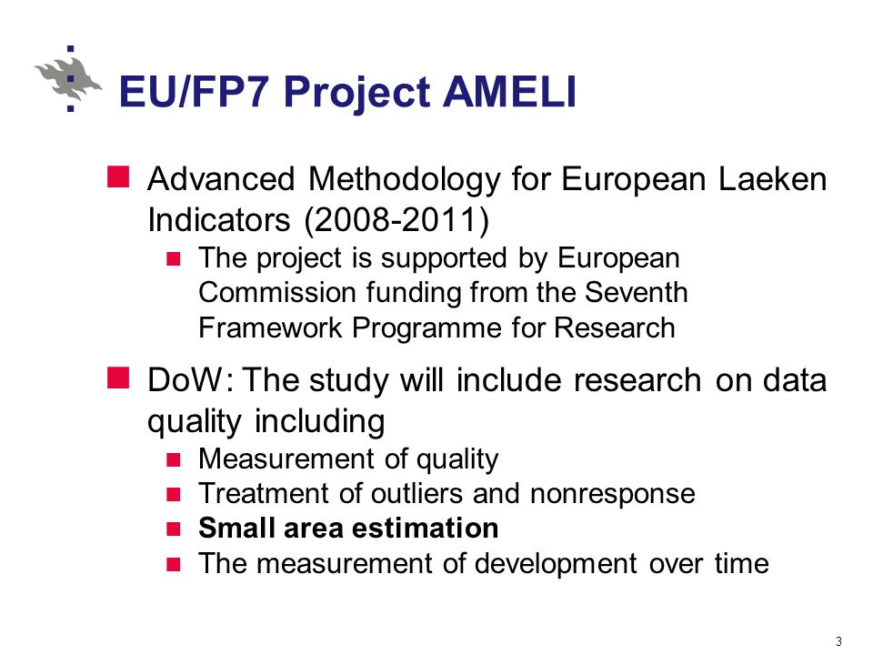 EU/FP7 Project AMELI Advanced Methodology for European Laeken Indicators ( )
