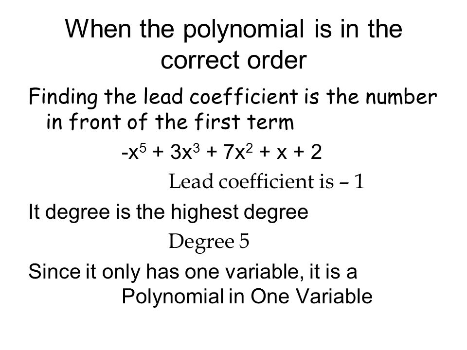 When the polynomial is in the correct order