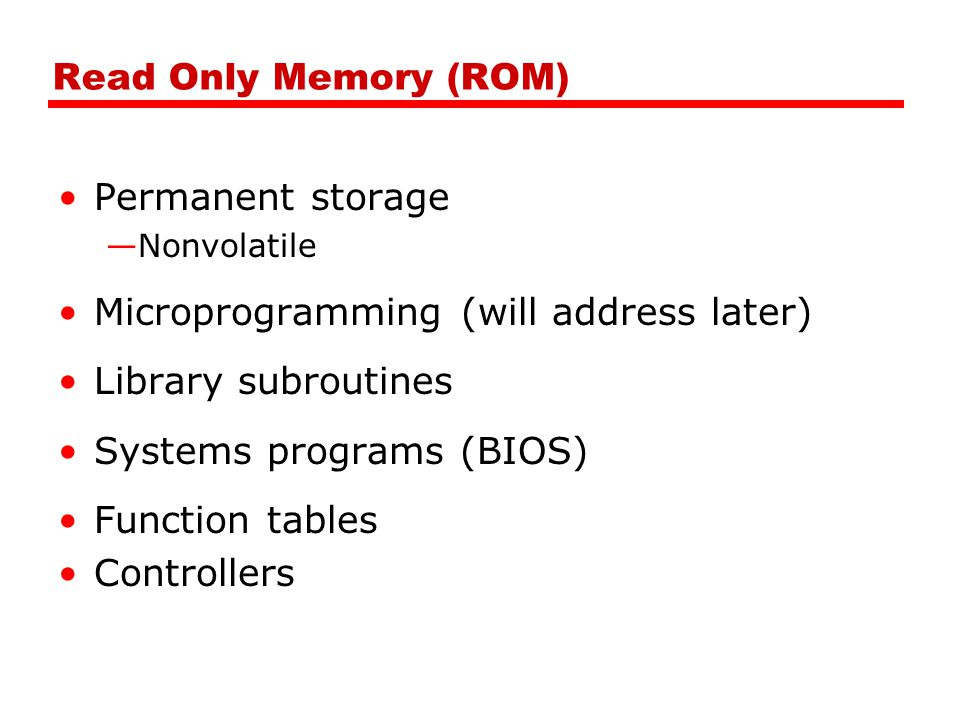 Microprogramming (will address later) Library subroutines