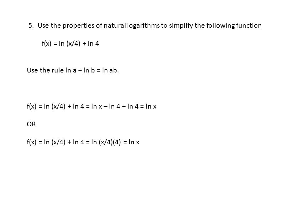 5. Use the properties of natural logarithms to simplify the following function