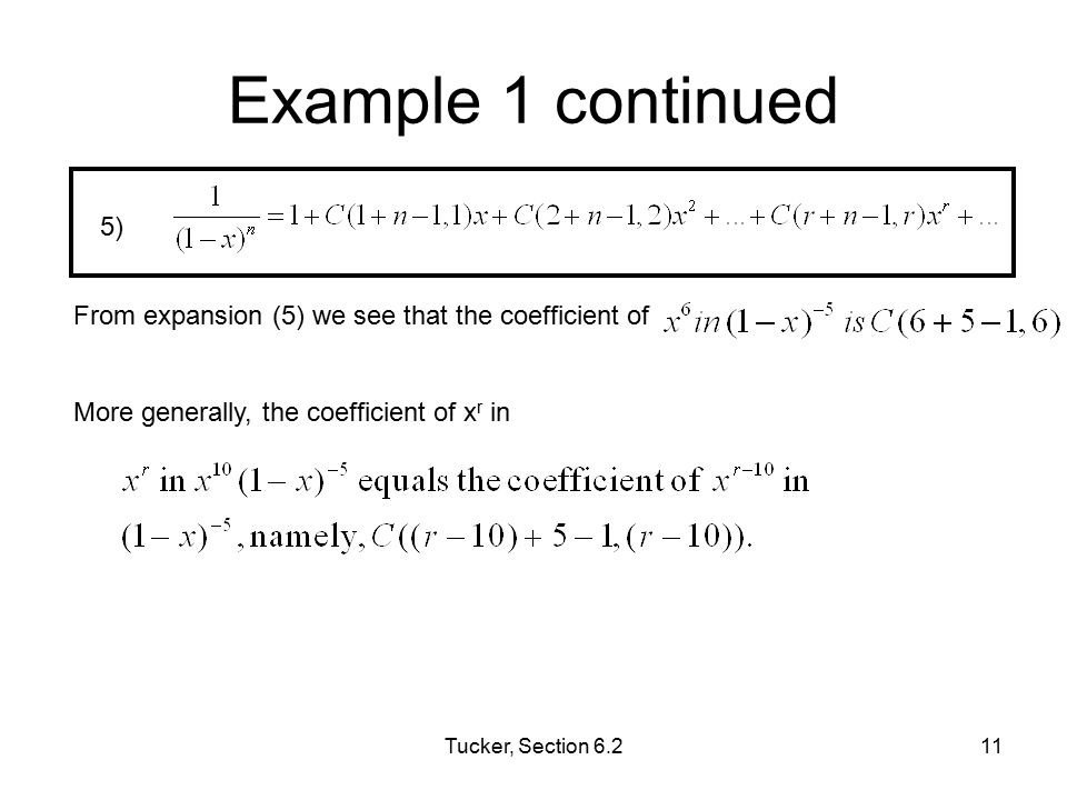 Example 1 continued 5) From expansion (5) we see that the coefficient of. More generally, the coefficient of xr in.