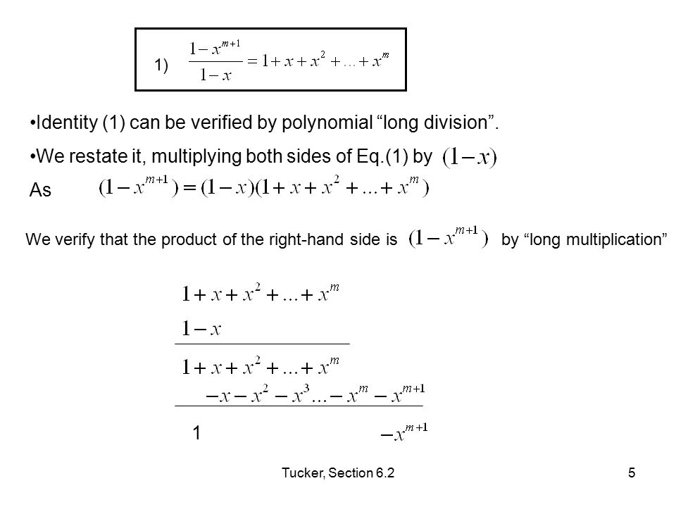 Identity (1) can be verified by polynomial long division .