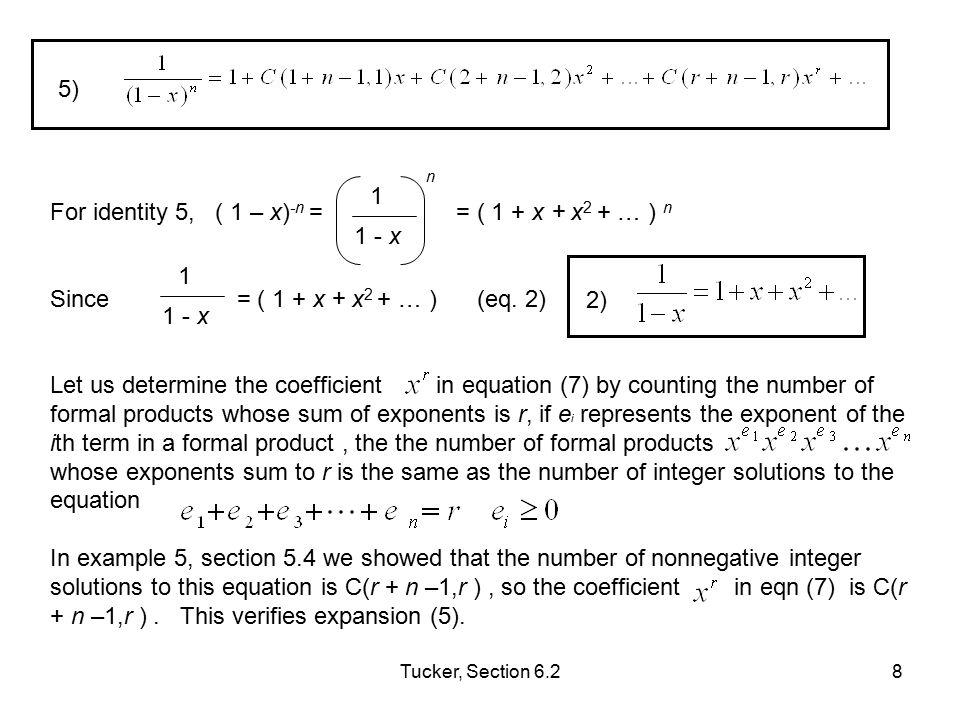 For identity 5, ( 1 – x)-n = = ( 1 + x + x2 + … ) n