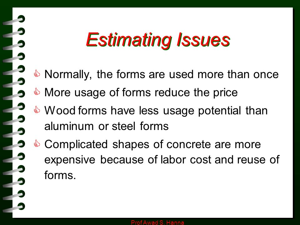 Estimating Issues Normally, the forms are used more than once