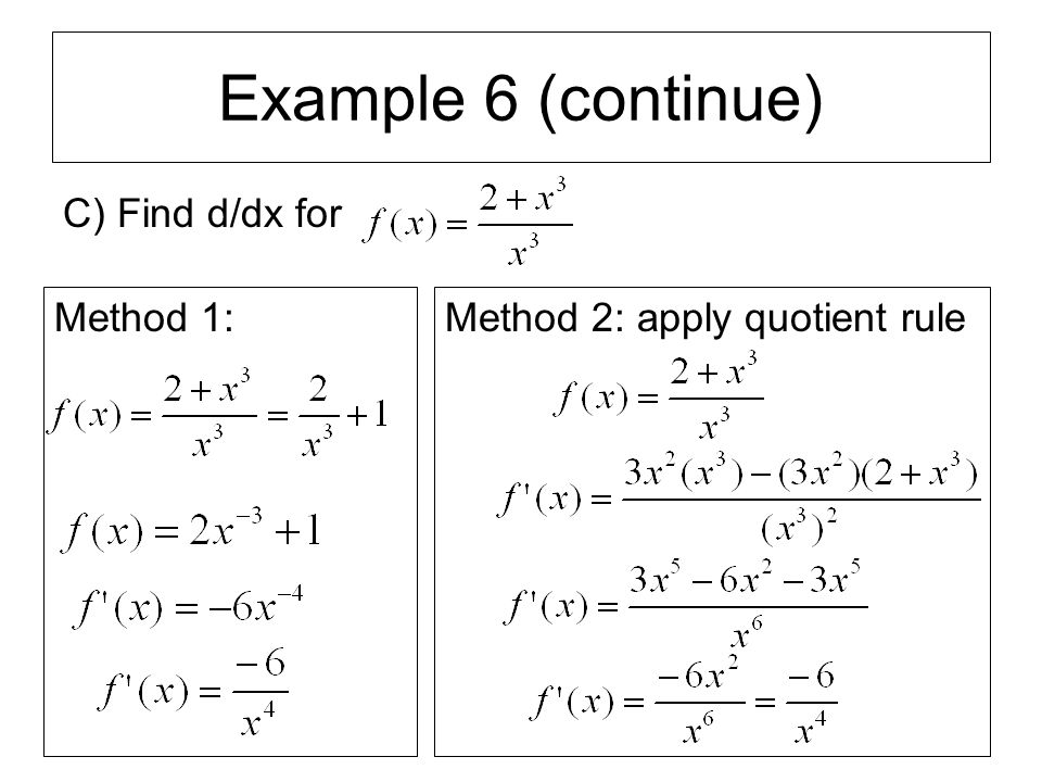 Example 6 (continue) C) Find d/dx for Method 1: