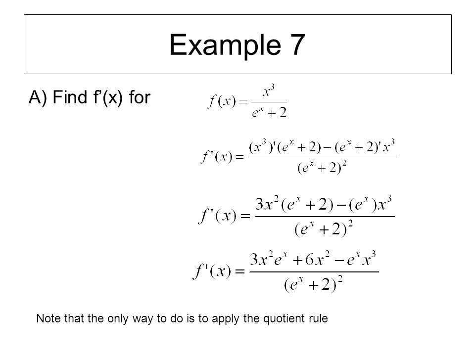Example 7 A) Find f'(x) for