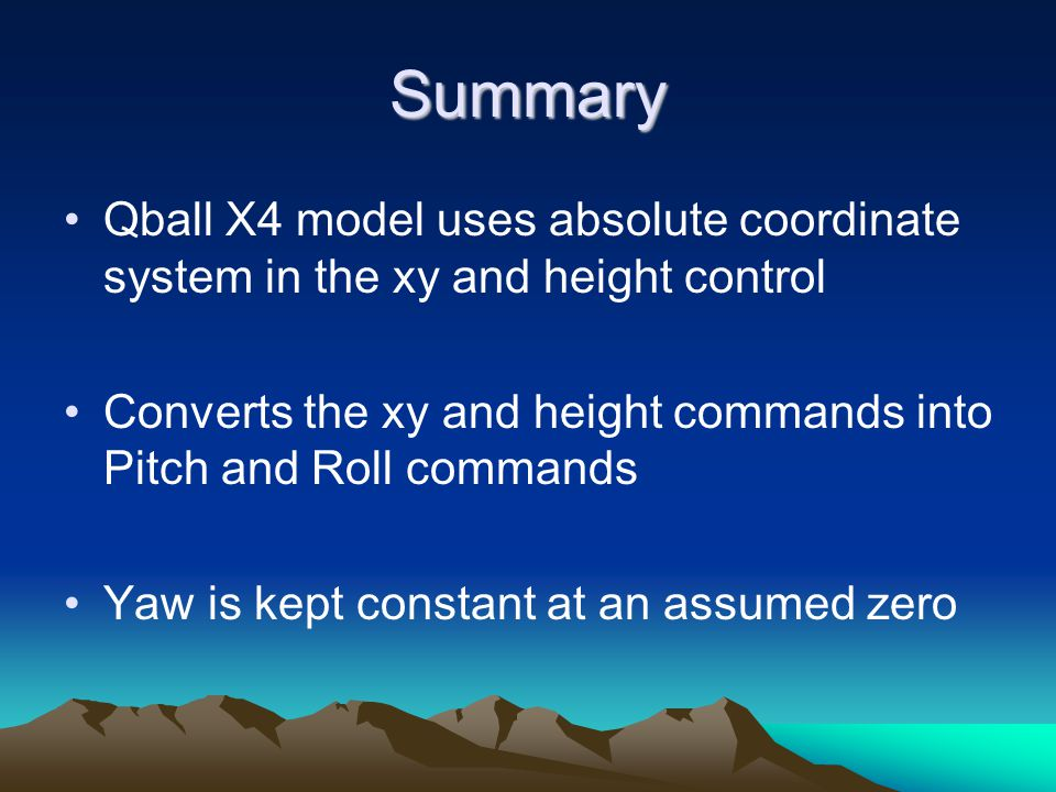 Summary Qball X4 model uses absolute coordinate system in the xy and height control.