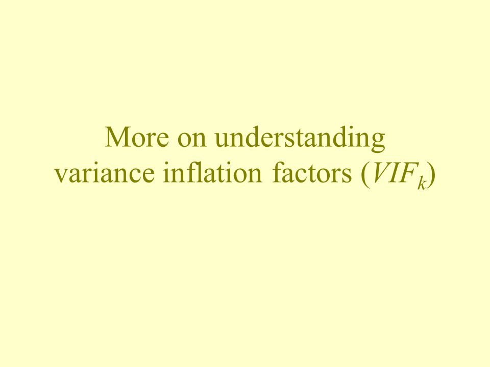 More on understanding variance inflation factors (VIFk)
