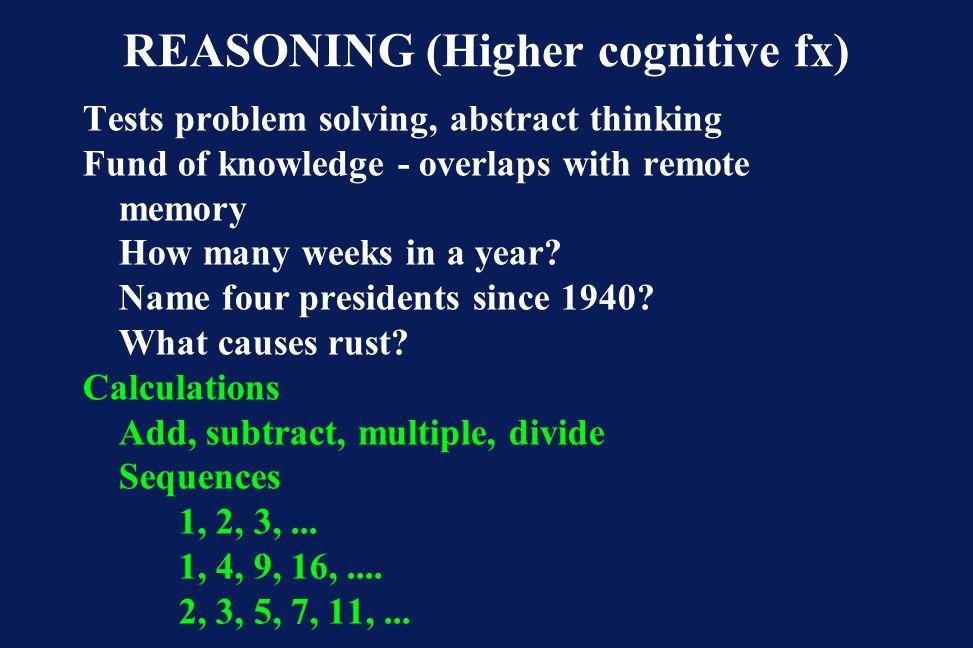 REASONING (Higher cognitive fx)