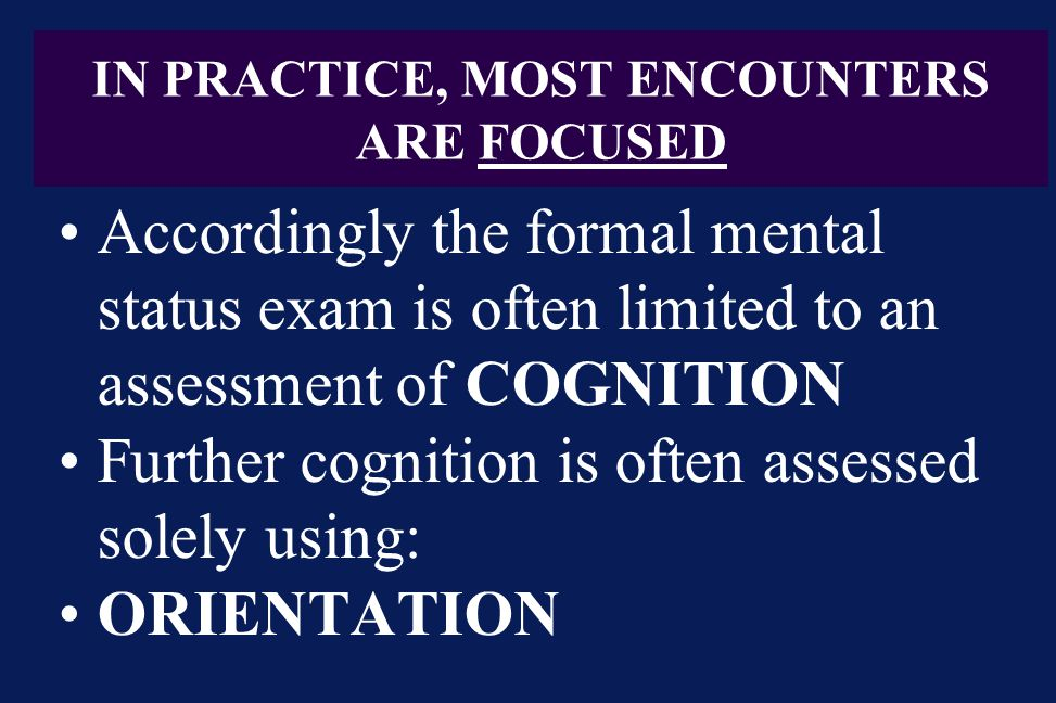 IN PRACTICE, MOST ENCOUNTERS ARE FOCUSED