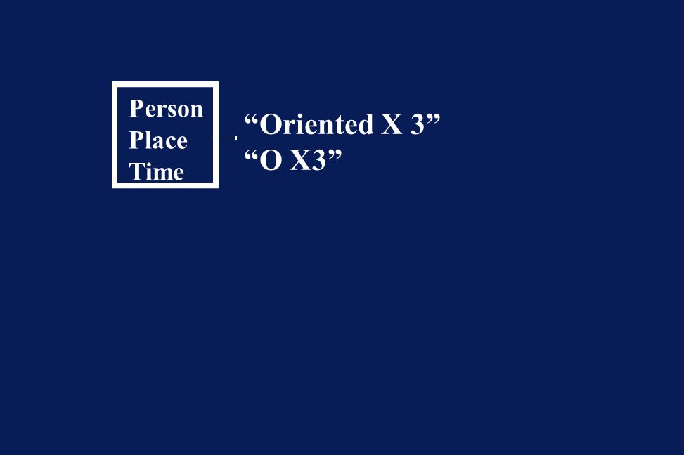 Person Place Time Situation Oriented X 3 O X3