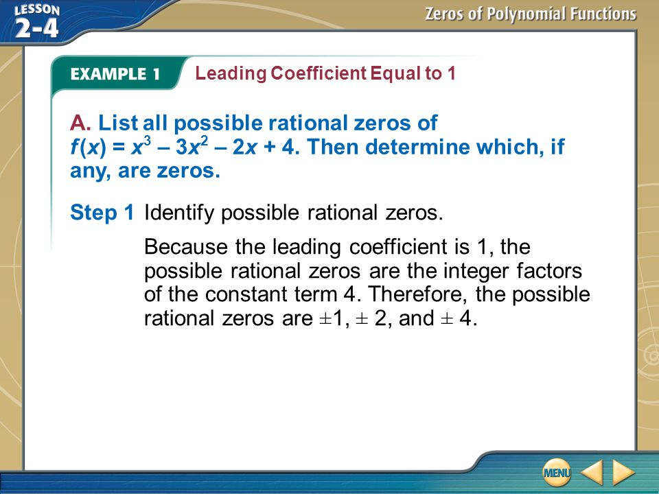 Step 1 Identify possible rational zeros.