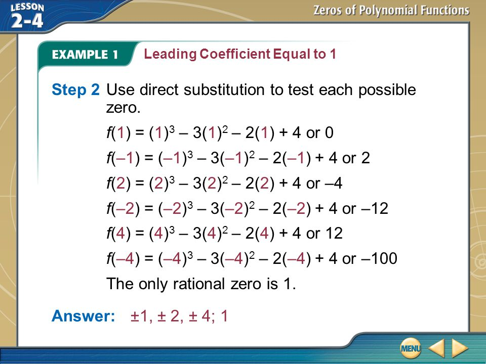 Step 2 Use direct substitution to test each possible zero.