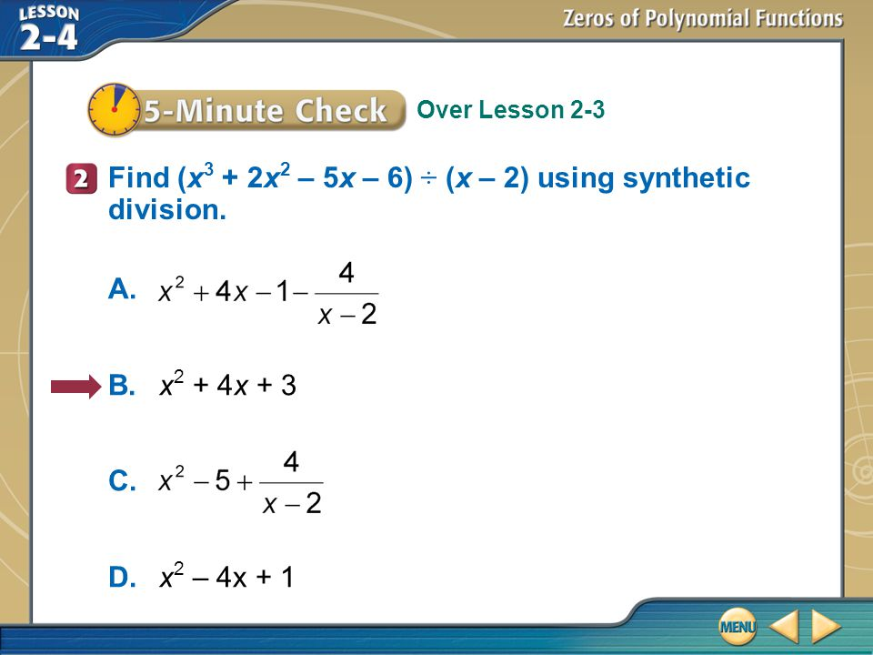 Find (x3 + 2x2 – 5x – 6) ÷ (x – 2) using synthetic division.