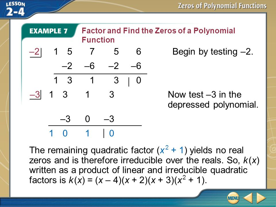 –3 1 3 1 3 Now test –3 in the depressed polynomial. –3 0 –3 1 0 1 0