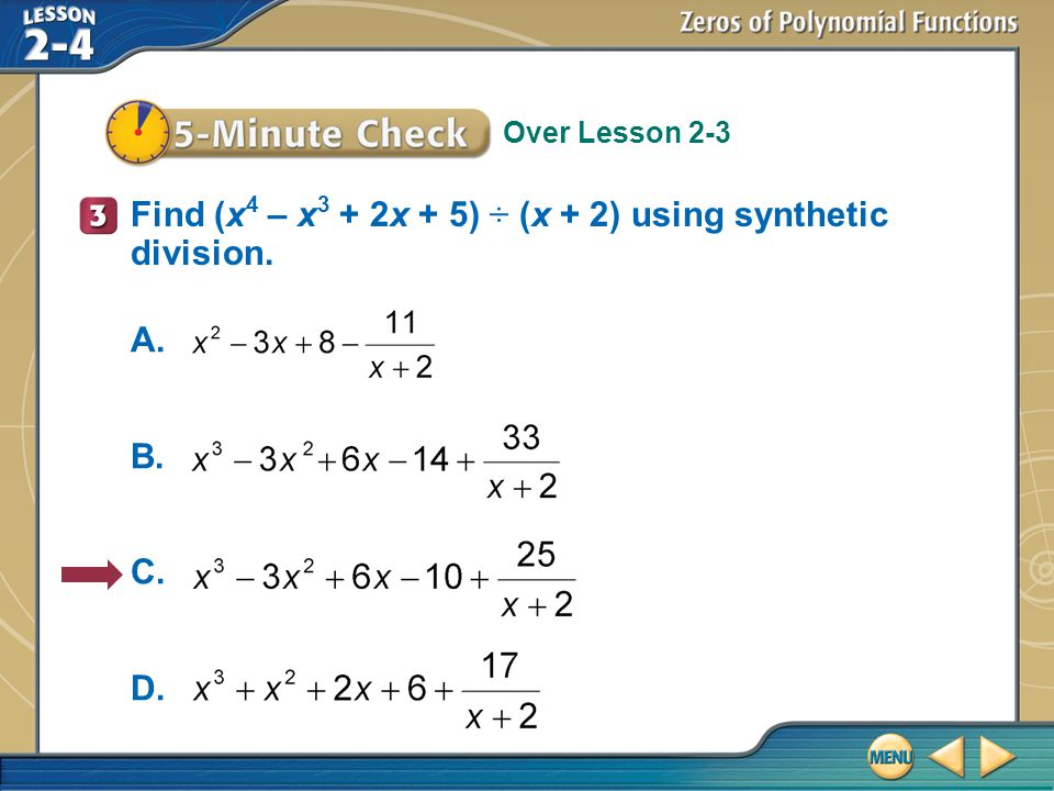 Find (x4 – x3 + 2x + 5) ÷ (x + 2) using synthetic division.