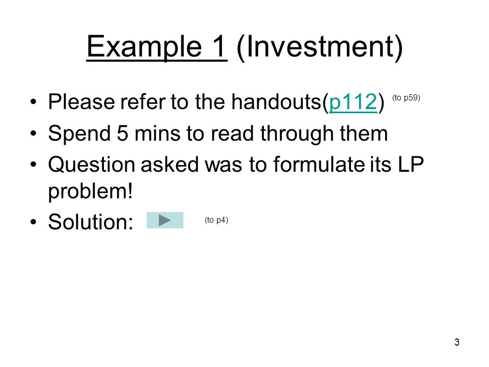 Example 1 (Investment) Please refer to the handouts(p112)