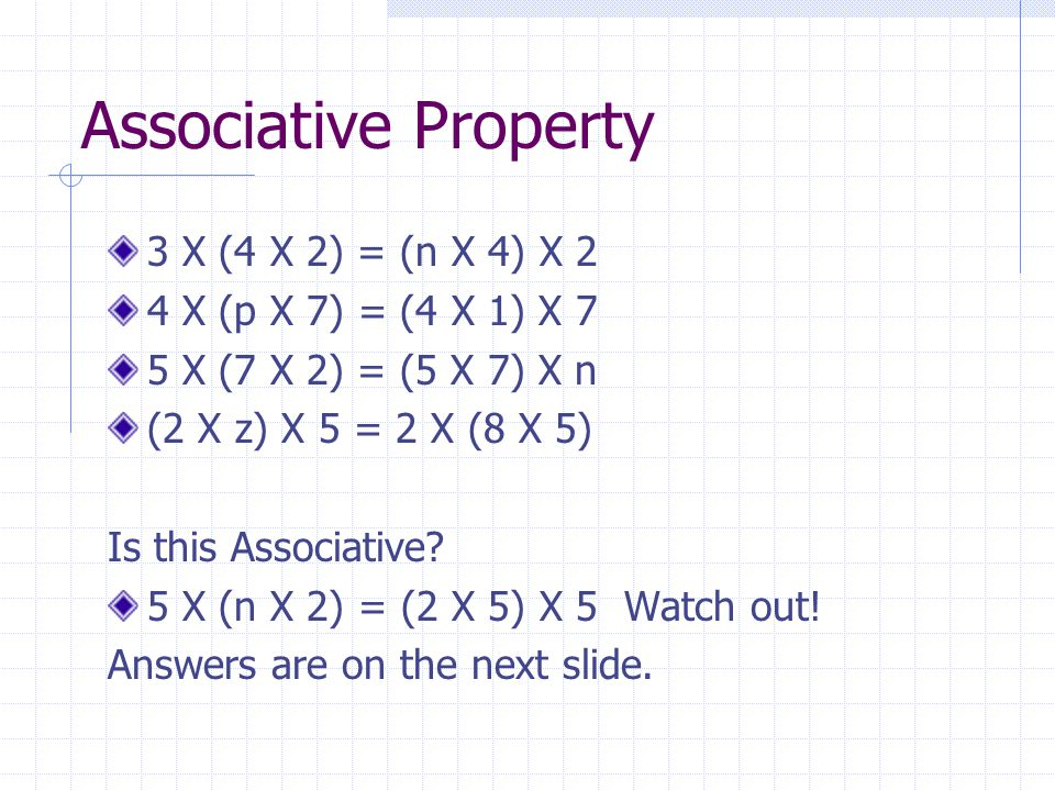 Associative Property 3 X (4 X 2) = (n X 4) X 2