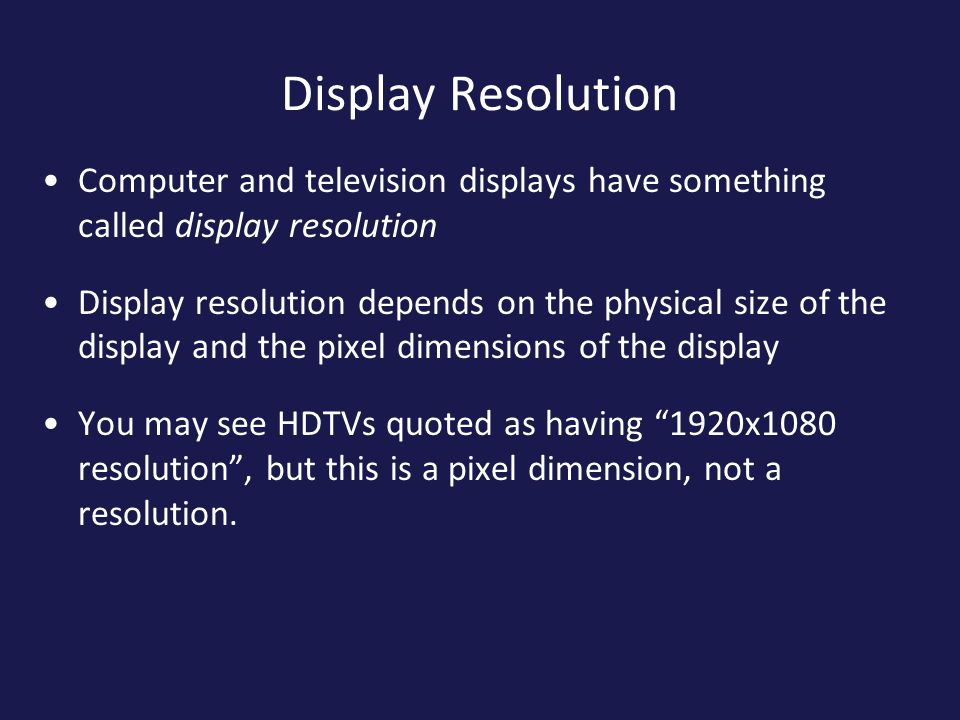 Display Resolution Computer and television displays have something called display resolution.