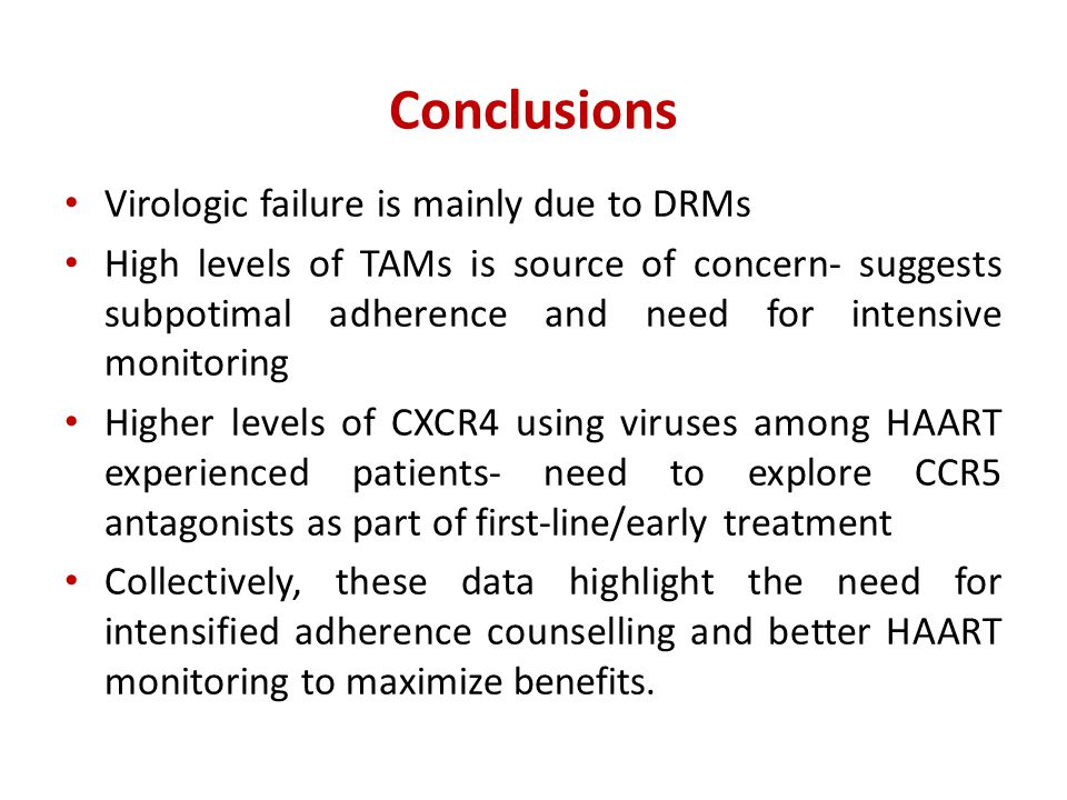 Conclusions Virologic failure is mainly due to DRMs