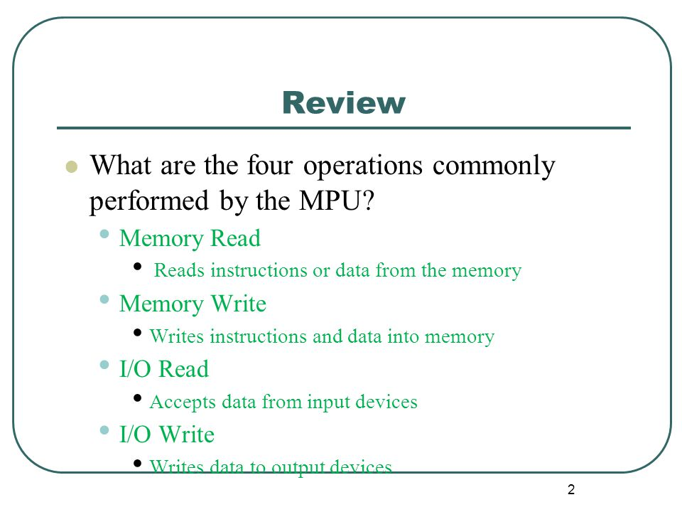 Review What are the four operations commonly performed by the MPU