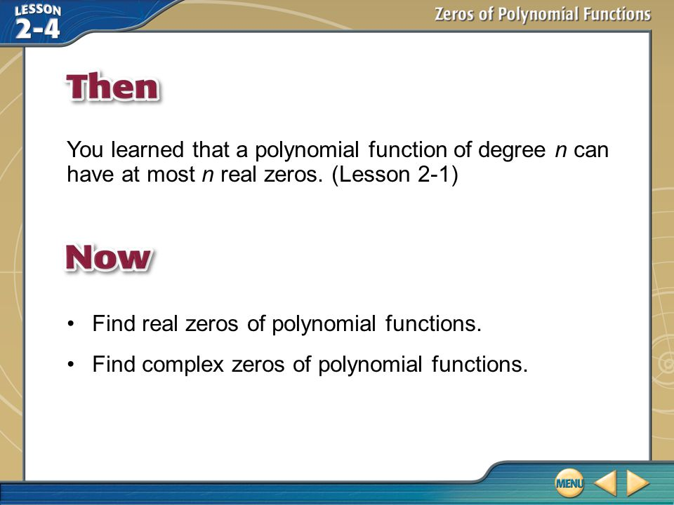 Find real zeros of polynomial functions.