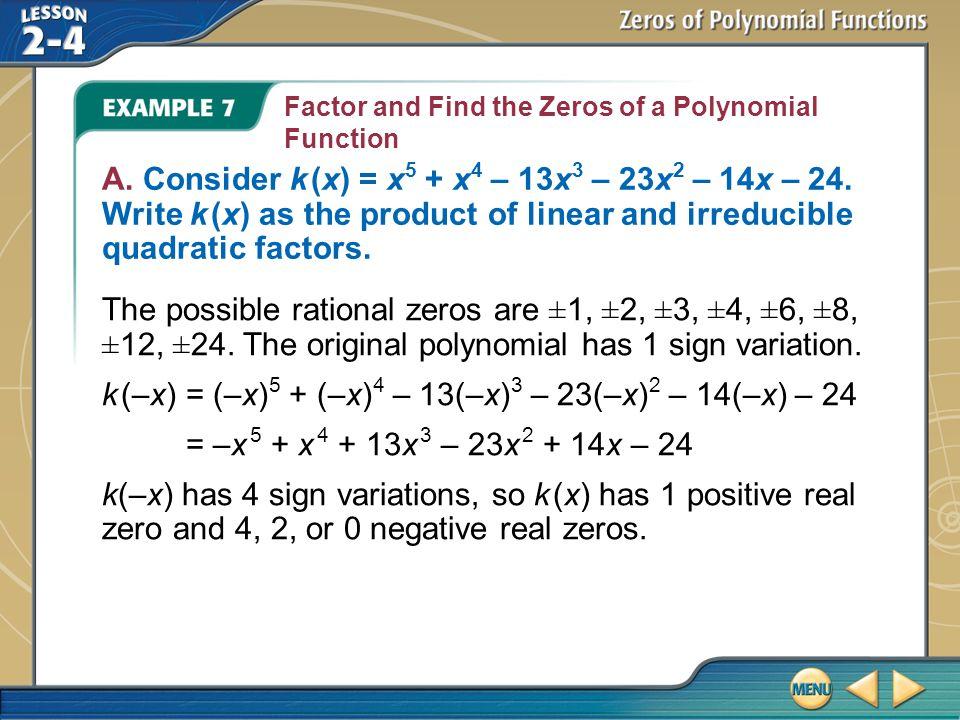 k (–x) = (–x)5 + (–x)4 – 13(–x)3 – 23(–x)2 – 14(–x) – 24