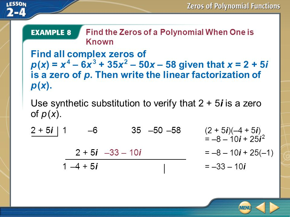 Use synthetic substitution to verify that 2 + 5i is a zero of p (x).