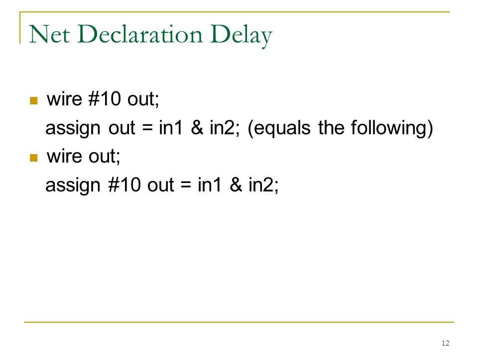 Net Declaration Delay wire #10 out;