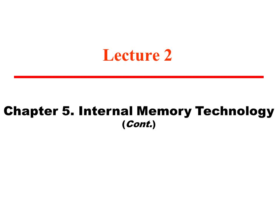 Chapter 5. Internal Memory Technology (Cont.)