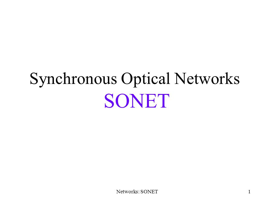 Synchronous Optical Networks SONET