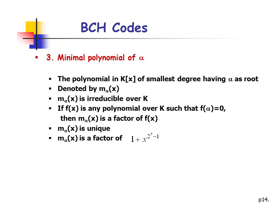 BCH Codes 3. Minimal polynomial of 