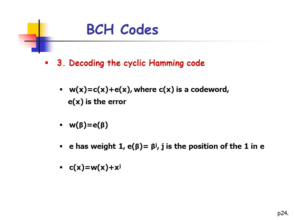 BCH Codes 3. Decoding the cyclic Hamming code