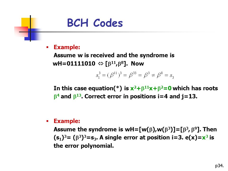 BCH Codes Example: Assume w is received and the syndrome is