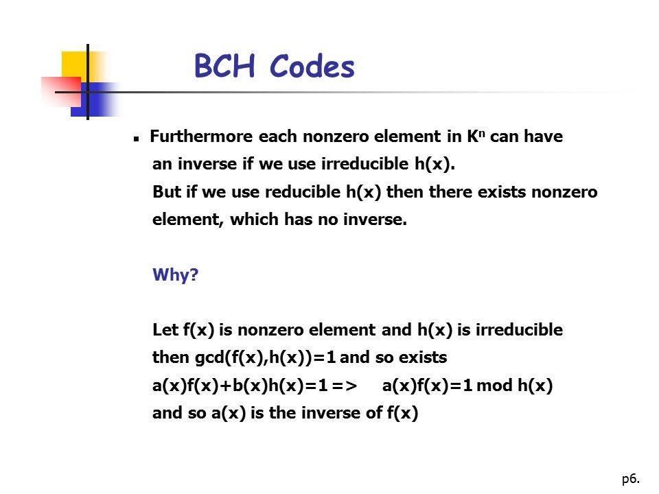 BCH Codes Furthermore each nonzero element in Kn can have