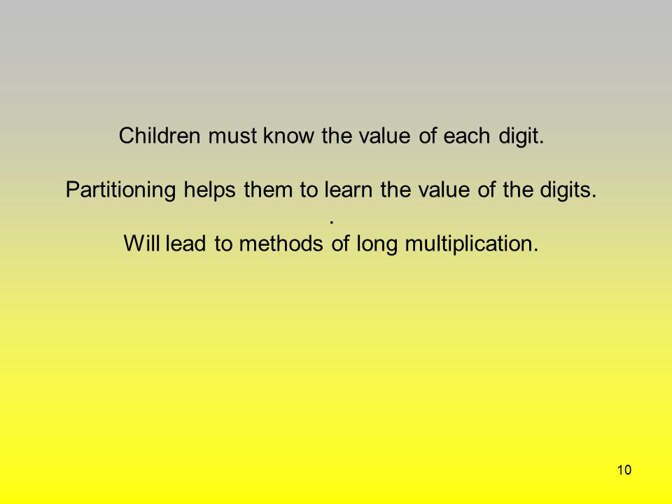Children must know the value of each digit