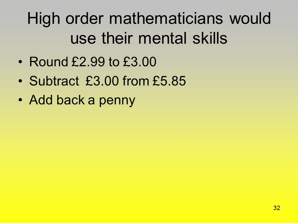High order mathematicians would use their mental skills