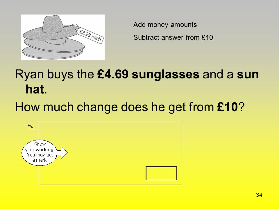 Ryan buys the £4.69 sunglasses and a sun hat.