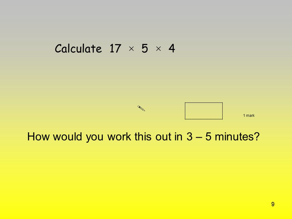 How would you work this out in 3 – 5 minutes