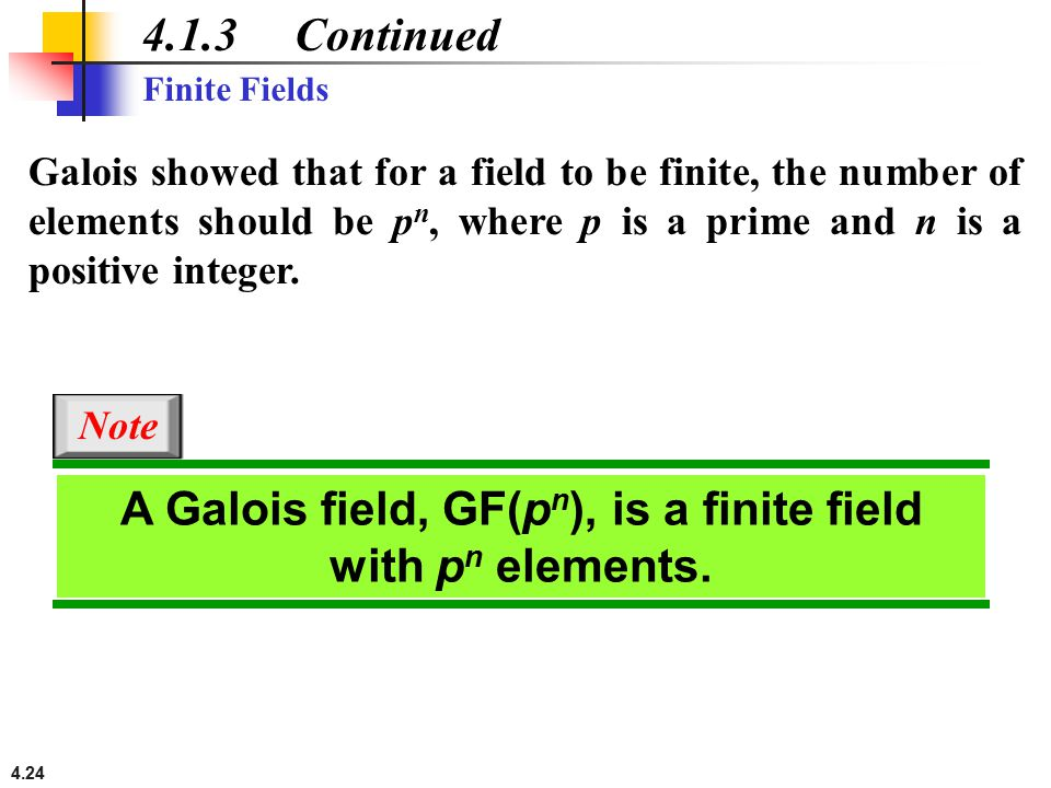 A Galois field, GF(pn), is a finite field with pn elements.