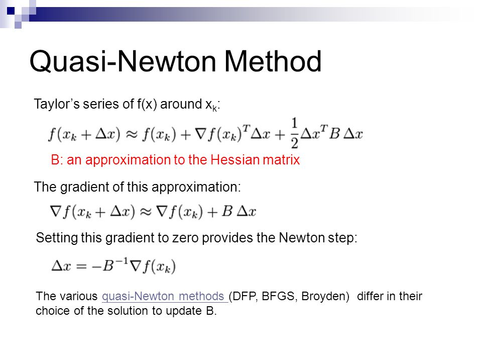 Quasi-Newton Method Taylor's series of f(x) around xk: