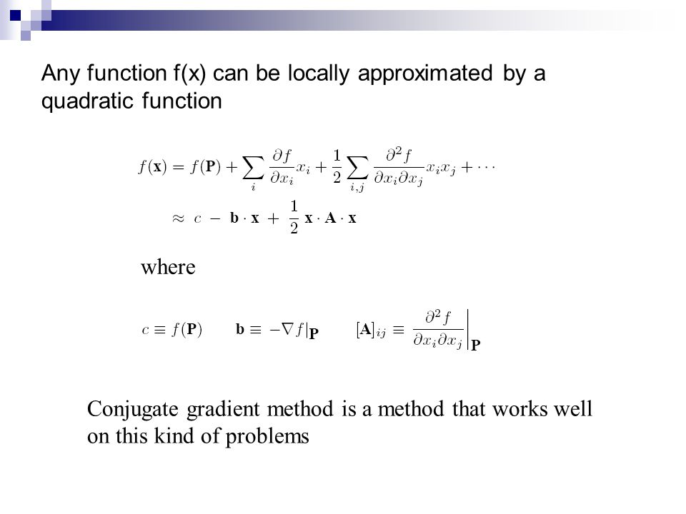 Any function f(x) can be locally approximated by a quadratic function