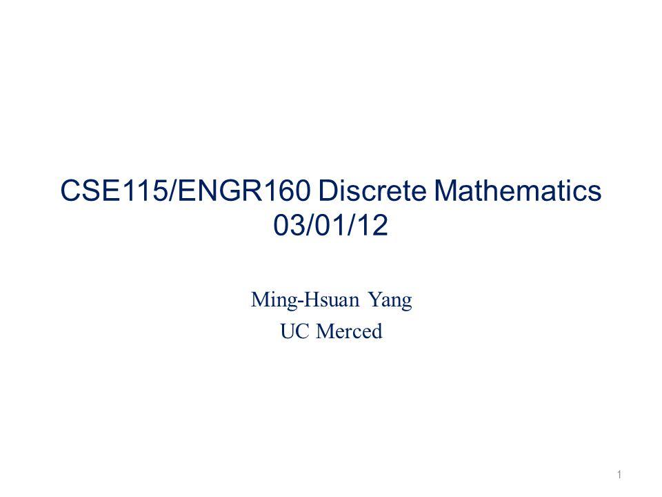 CSE115/ENGR160 Discrete Mathematics 03/01/12