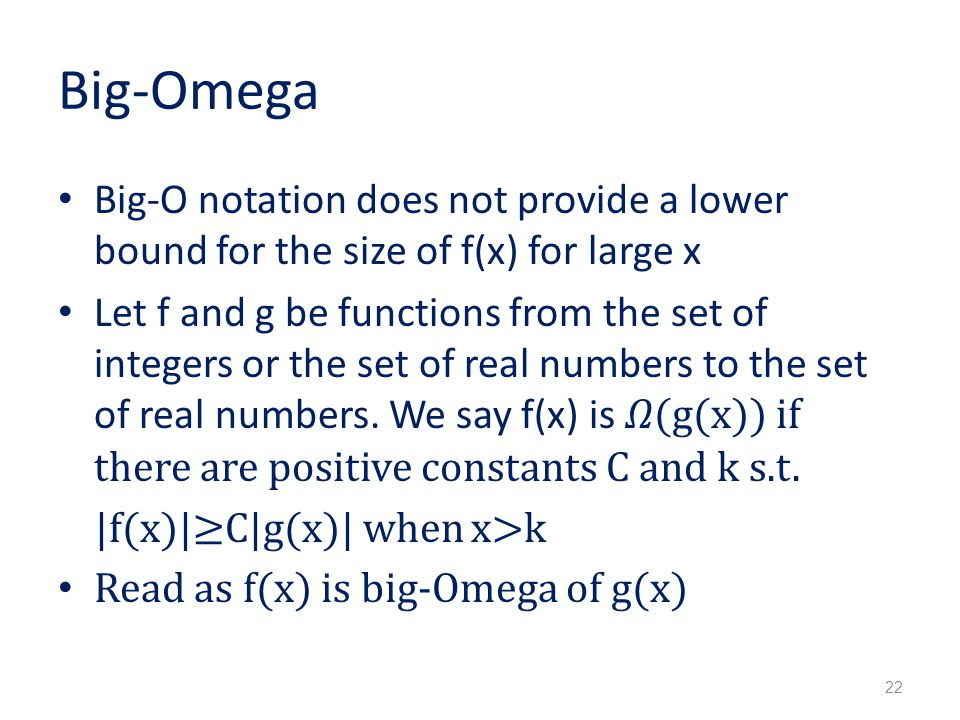 Big-Omega Big-O notation does not provide a lower bound for the size of f(x) for large x.