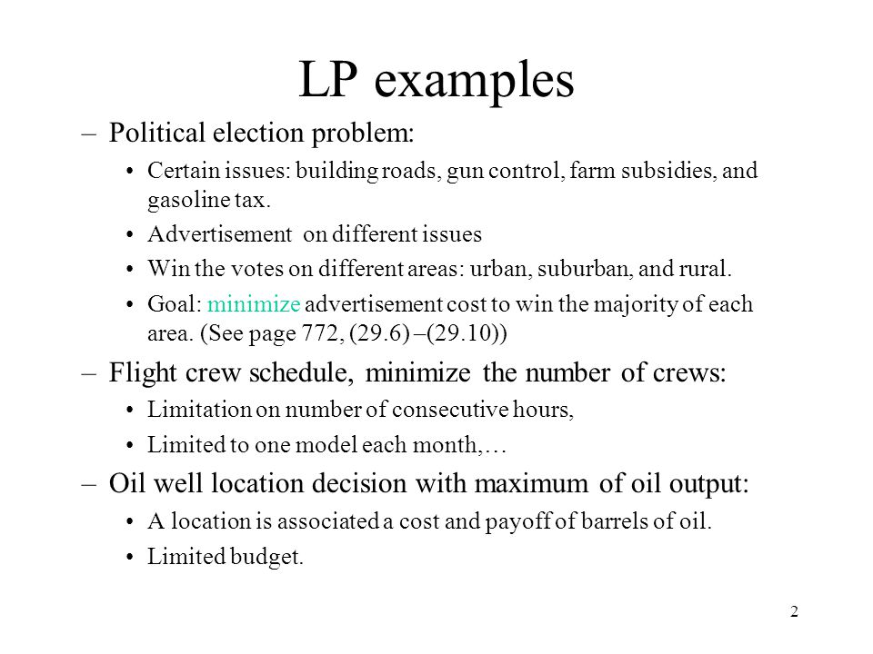 LP examples Political election problem: