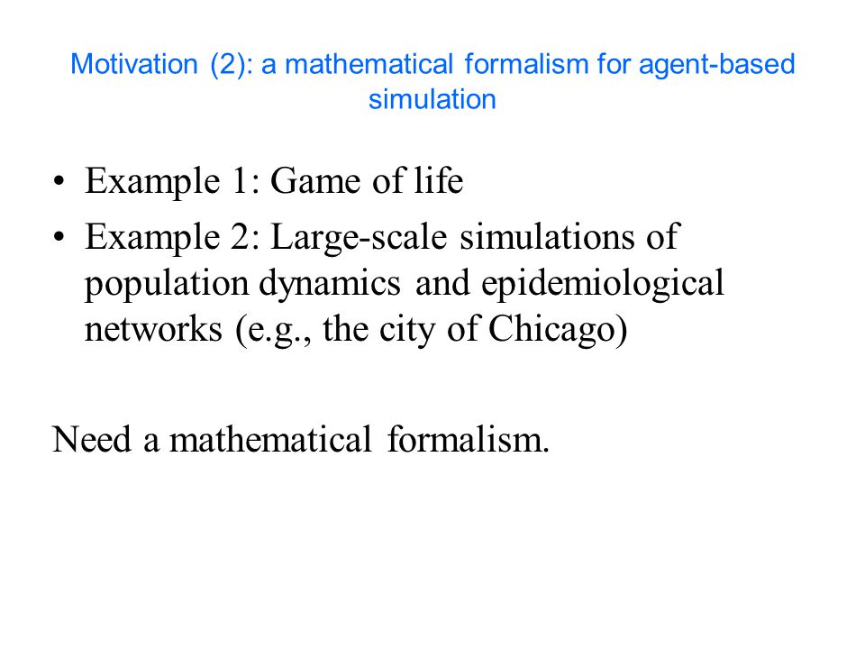 Motivation (2): a mathematical formalism for agent-based simulation