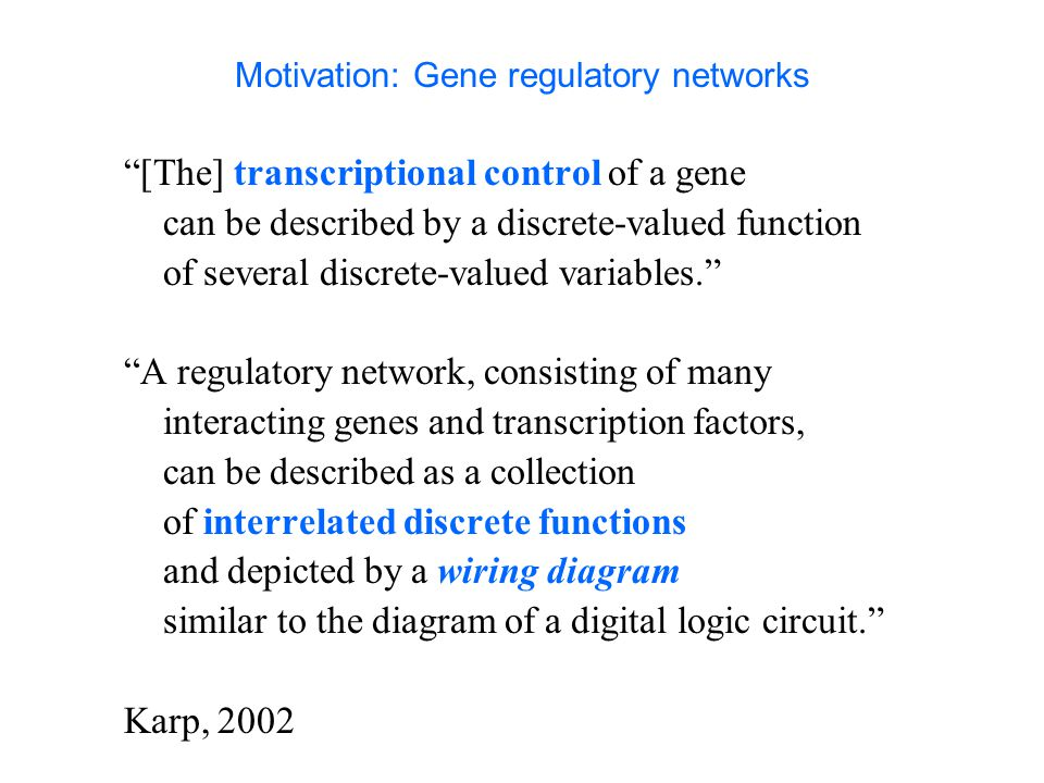 Motivation: Gene regulatory networks